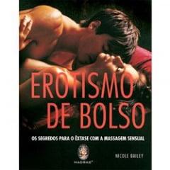 Erotismo de Bolso: Os Segredos para o Êxtase com a Massagem Sensual - Nicole Bailey