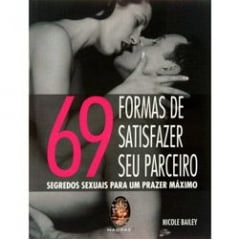 69 Formas de Satisfazer seu Parceiro - Segredos Sexuais