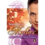 Segredos De Mulher - A Descoberta Do Sagrado Feminino - Maria Silvia P. Orlovas
